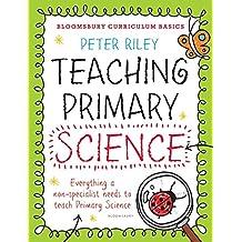 Bloomsbury Curriculum Basics: Teaching Primary Science