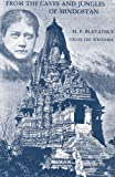 From the Caves and Jungles of Hindostan: H. P. Blavatsky Collected Writings