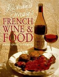 Richard Olney's French Wine & Food: A Wine Lover's Cookbook by Richard Olney (1997-10-30)