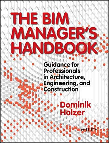 The BIM Manager's Handbook: Guidance for Professionals in Architecture, Engineering, and Construction por Dominik Holzer