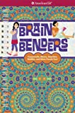 Brain Benders: Crosswords, Mazes, Searches, Riddles, and More Puzzle Fun! (American Girl): Written by Darcie Johnston, 2014 Edition, (Spi) Publisher: American Girl Publishing Inc [Spiral-bound]