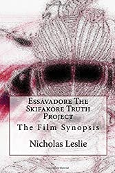 Essavadore The Skifakore Truth Project: The Film Synopsis