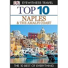 DK Eyewitness Top 10 Travel Guide: Naples & the Amalfi Coast: Naples & the Amalfi Coast