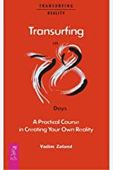 Transurfing in 78 Days — A Practical Course in Creating Your Own Reality (English Edition) Kindle Ausgabe