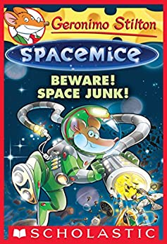 Beware! Space Junk! (Geronimo Stilton Spacemice #7) by [Geronimo Stilton]