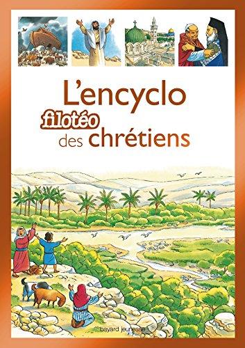 Encyclopdie du christianisme: La grande histoire des chrtiens