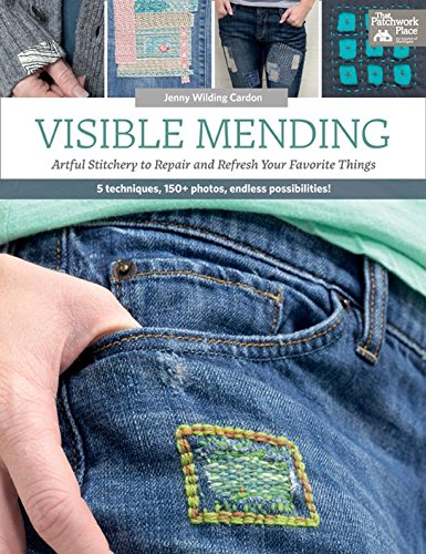 Visible Mending: Artful Stitchery to Repair and Refresh Your Favorite Things (English Edition)