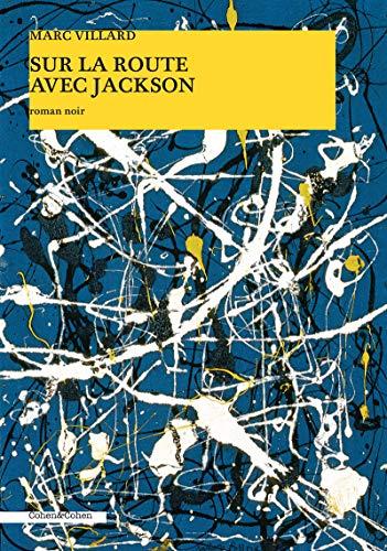Sur la route avec Jackson par Marc Villard