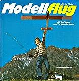 Modellflug. Für Anfänger und Fortgeschrittene