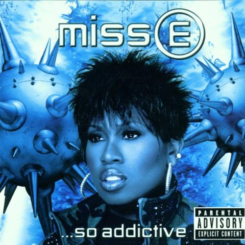 Missy e... So Addictive