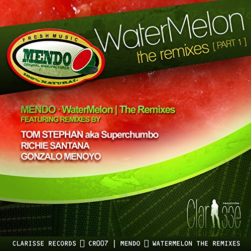 Watermelon - The Remixes (Part 1)
