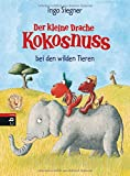 Der kleine Drache Kokosnuss bei den wilden Tieren (Die Abenteuer des kleinen Drachen Kokosnuss, Band 25) - Ingo Siegner