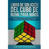 Libro de Solución del Cubo de Rubik para Niños: Cómo Resolver el Cubo de Rubik con Instrucciones Fáciles Paso a Paso para Niñ
