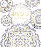 Mandala da colorare. Ediz. illustrata