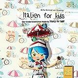 Italien for kids: Der Kinderreiseführer made by World for kids! (World for kids! Reiseführer für Kinder) - Britta Schmidt von Groeling