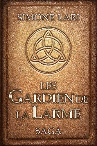 Couverture du livre Les Gardiens de la Larme - Saga
