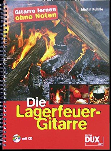 Die Lagerfeuer-Gitarre: Gitarre lernen ohne Noten (mit CD)