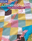 Crocheted Snugglers: Easy Blankets for Baby by Martingale (2012-11-27)