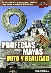 Profecias mayas / Mayan Prophecies: Mito y realidad / Myth and Reality