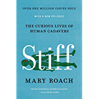 Stiff: The Curious Lives of Human Cadavers (English Edition)