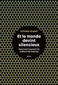 Et le monde devint silencieux  par Stéphane Foucart
