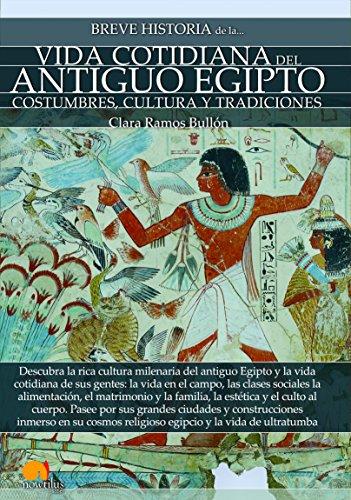 Breve historia de la vida cotidiana del antiguo Egipto por Clara Ramos Bullón