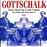 Gottschalk : Piano Music for 2 and 4 Hands