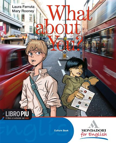 What about you. Per la Scuola media? Con CD Audio. Con espansione online