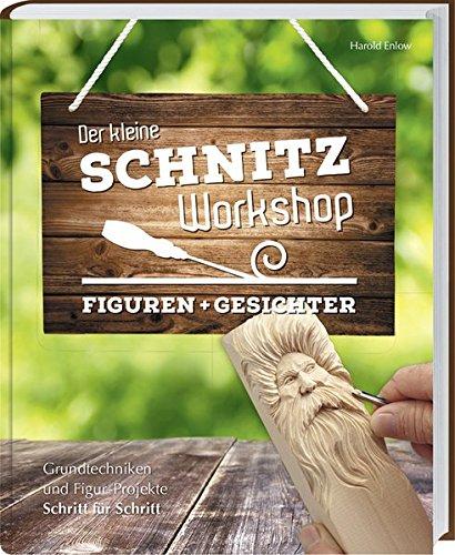 Das Brett-bücher Für Kinder (Der kleine Schnitz-Workshop - Gesichter: Grundtechniken und Figur-Projekte schritt für Schritt)