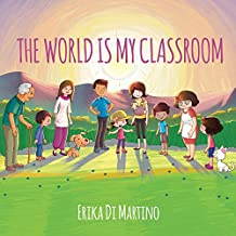The world is my classroom (English Edition)