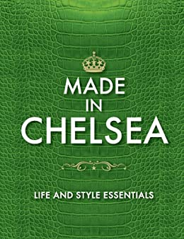 Made in Chelsea: Life and Style Essentials: The Official Handbook von [Author Name Tbc]