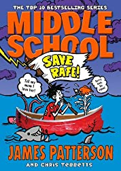 Middle School: Save Rafe!: (Middle School 6) by James Patterson (2014-10-09)