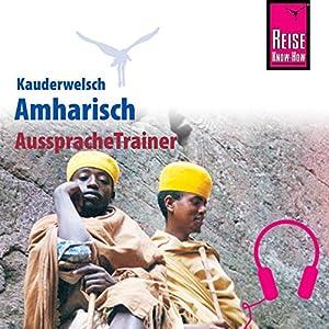 Amharisch (Reise Know-How Kauderwelsch AusspracheTrainer)