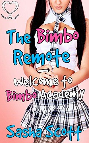 the-bimbo-remote-welcome-to-bimbo-academy-making-a-bimbo-academy-book-4-english-edition
