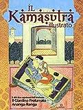 Il kamasutra illustrato-Ananga Ranga-Il giardino profumato. Ediz. a colori: 1