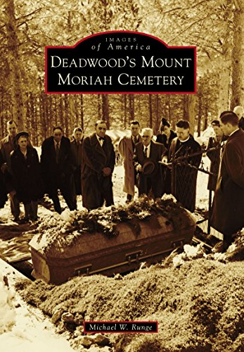 Deadwood's Mount Moriah Cemetery (Images of America) (English Edition)