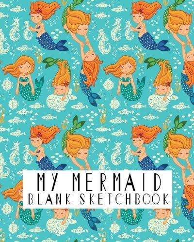 My Mermaid Blank Sketchbook: Blank Sketchbook, Blank Paper For Drawing, Sketching And Doodling: Volume 17 por Jasmine Leone