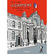 Château (Le) - tome 0 - Château, une année dans les coulisses de l'Elysée (Le)