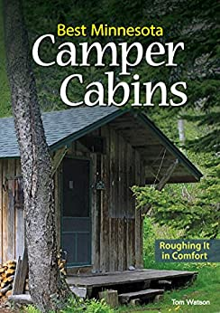 PDF Descargar Best Minnesota Camper Cabins: Roughing It in Comfort