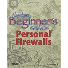 Absolute Beginner's Guide to Personal Firewalls by Jerry Lee Ford Jr. (2001-11-03)
