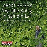 Der alte König in seinem Exil: 4 CDs - Arno Geiger