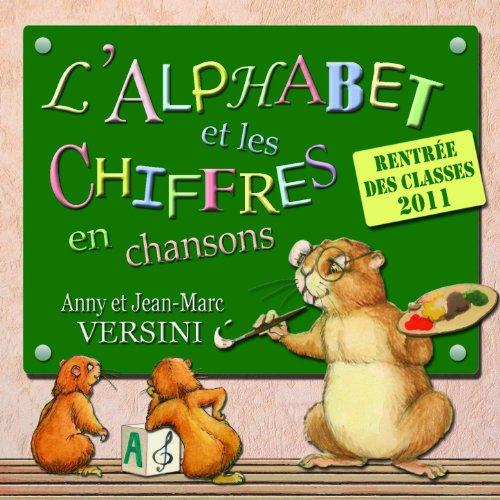 L'alphabet et les chiffres en chansons (Rentrée des classes 2011)