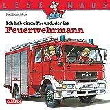 LESEMAUS: Ich hab einen Freund, der ist Feuerwehrmann