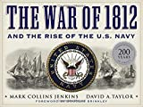 The War of 1812 and the Rise of the U.S. Navy by Mark Collins Jenkins (2012-03-27)
