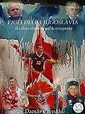 Figli della Jugoslavia: Il calcio slavo dopo la tempesta