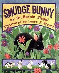 Smudge Bunny by Dr. Bernie S. Siegel (2004-01-28)