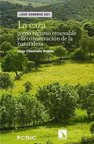 La caza como recurso renovable y la conservación de la naturaleza
