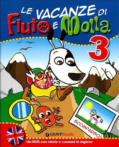 Le vacanze di Fiuto e Molla 3 + Tito Stordito