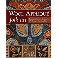 Wool Appliqué Folk Art: Traditional Projects Inspired by 19th-Century American Life - Folk Art Wall Hanging