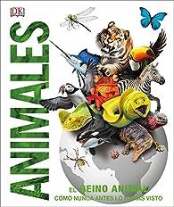 Animales: El reino animal como nunca antes lo habías visto con increíbles ilustraciones en 3D par  Varios autores